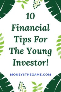 10 Financial Tips For The Young Investor