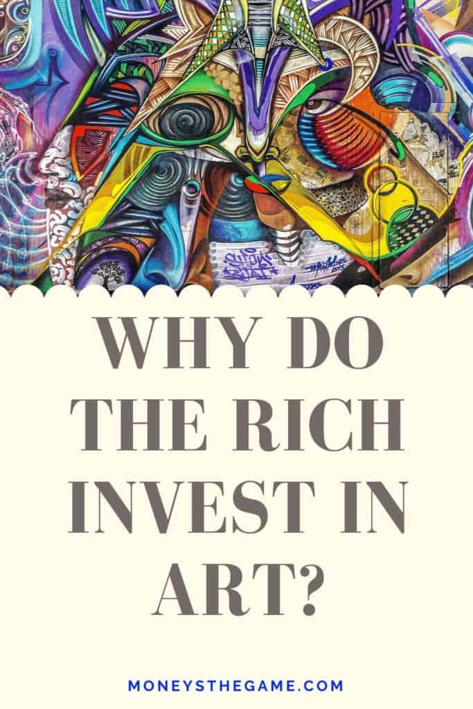 why do the rich invest in Art
