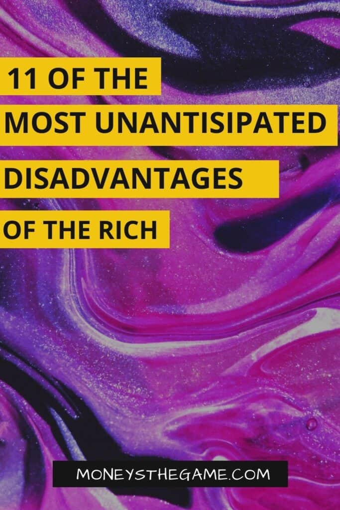 DISADVANTAGES OF BEING WEALTHY