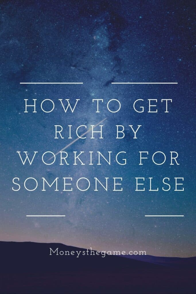 How To Get Rich By Working For Someone Else pin