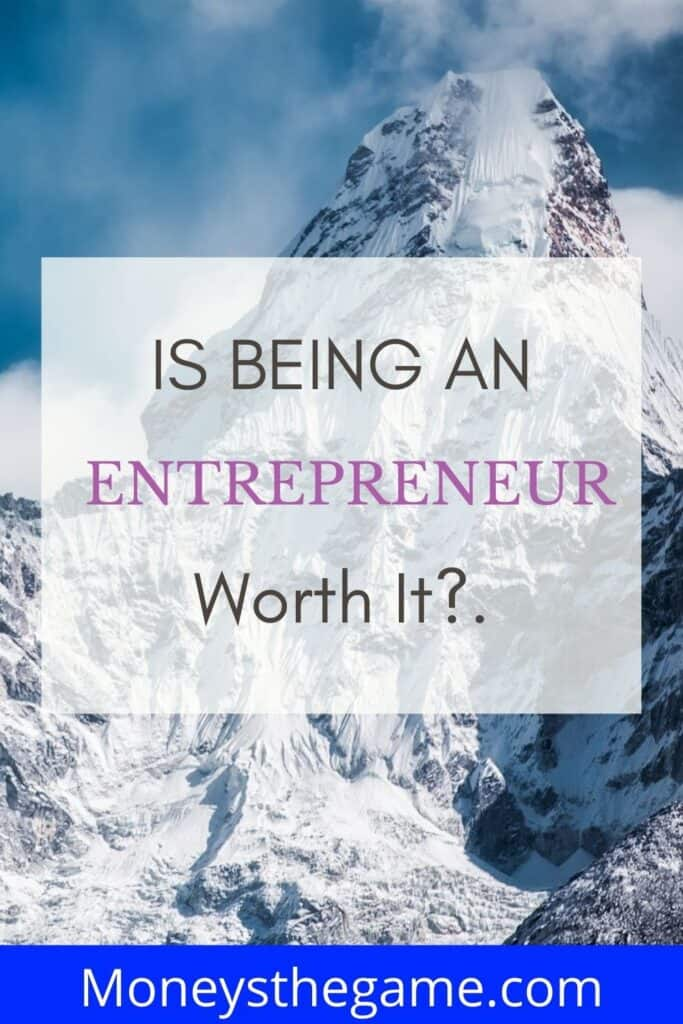 Is Being An Entrepreneur Worth It Pin