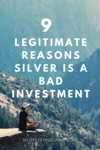 9 Legitimate Reasons Silver Is A Bad Investment pin